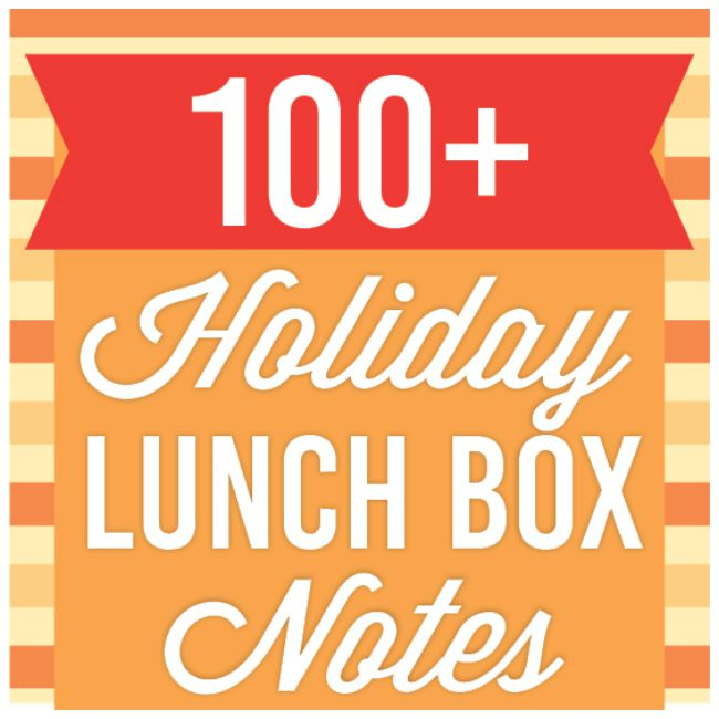 100 FREE printable holiday lunch box notes and jokes.