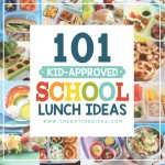 101 Kid-Approved School Lunch Ideas