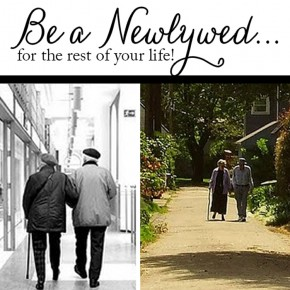 Grow old together with your spouse.