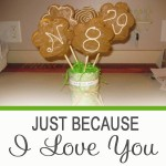 Just Because I Love You!