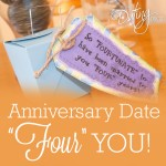 "Anniversary Idea ""Four"" You"