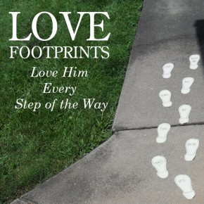 Love Footprint - love him every step of the way.