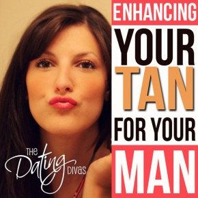 Enhance Your Tan for your Man!