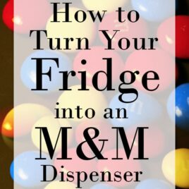 How to turn your refrigerator into an M&M Dispenser - the perfect surprise for Father's Day!
