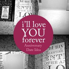 I will love you forever - a romantic Anniversary date night idea.