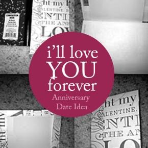 I will love you forever - a romantic Anniversary date night idea.