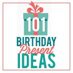 101 Birthday Present Ideas