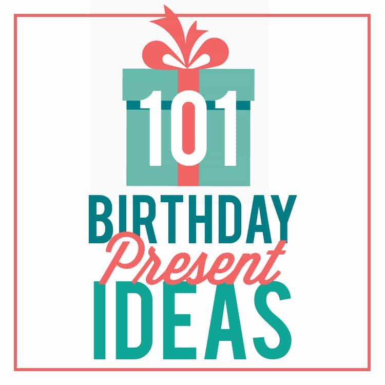 101 Perfect Birthday Presents For Your Family