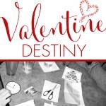 Choose Your Valentine Destiny