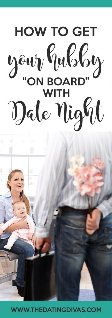 How To Get Your Hubby On Board With Date Night