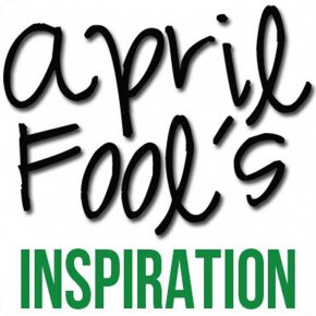 April Fool's Day prank inspiration