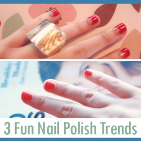 Nail it! Use these nail polish trends for a fashion fabulous look.