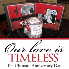 Our Love is Timeless - the Ultimate Anniversary date night idea.