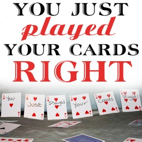 You just played your card right! An intimacy idea.