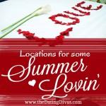 Summer Lovin' Locations