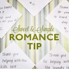 Sweet and simple romance tips for your spouse.