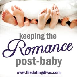 Post Baby - how to keep the romance alive after baby comes along.