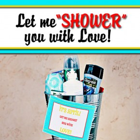 "Let me ""shower"" you with Love gift idea for him or her."
