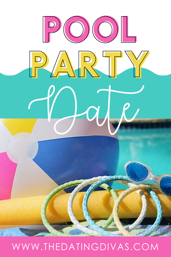 Pool Party Date Pinterest