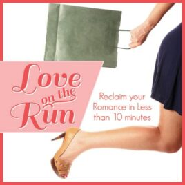 Love on the Run- quick and easy romance tips