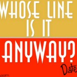 """Whose Line is it Anyway?"" Date Night"
