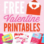 Check Out These FREE Valentine Printables!