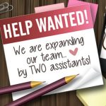 We're Hiring Two Assistants