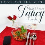 Make Dinner Fancy Tonight!