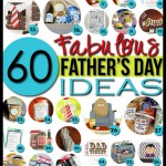 60 Father's Day Ideas & Printables!