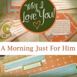 Why I LOVE You… A Morning Just For Him