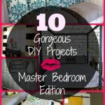 10 Gorgeous DIY Projects – Master Bedroom Edition