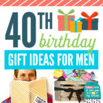 Check Out These 40th Birthday Gift Ideas For Men