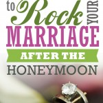 Rock Your Marriage AFTER the Honeymoon!