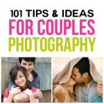 101 Tips & Ideas for Couples Photography