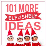 101 Creative Elf on the Shelf Ideas for 2020