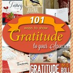 101 Ways to Show Gratitude to Your Spouse!