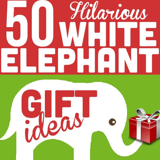 50 hilarious and creative white elephant gift ideas the dating divas solutioingenieria Gallery