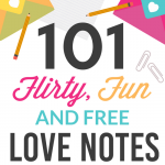 101 Flirty, Fun and FREE Love Notes