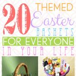 20 Easter Basket Ideas For Everyone!