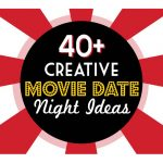 40+ Creative Movie Date Nights
