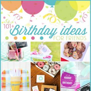 Birthday Ideas for Friends