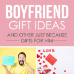 Boyfriend Gift Ideas and Other Just Because Ideas Gift For Him