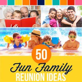Unique Family Reunion Ideas