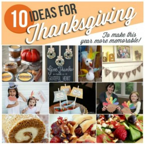 10 Memorable Thanksgiving Ideas