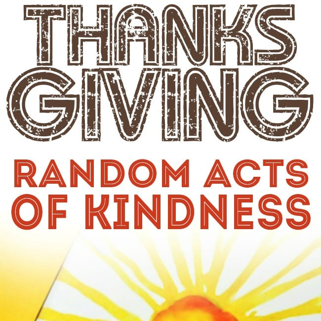 40th Birthday Random Acts Of Kindness: Thanksgiving Random Acts Of Kindness