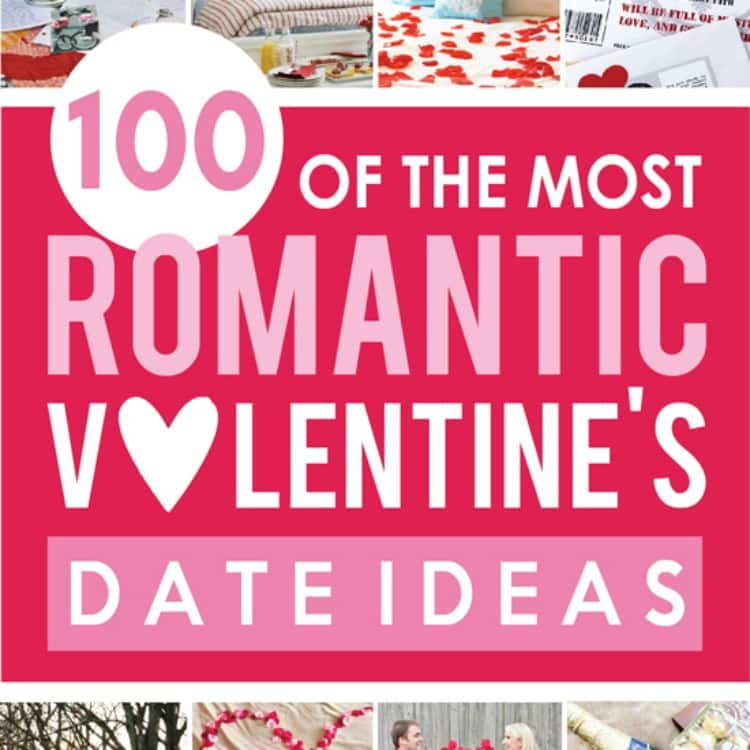 Over 100 Romantic Valentine\'s Day Date Ideas - From The Dating Divas