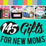 145 Gift Ideas for New Moms
