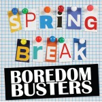 60 Boredom Busters For Kids
