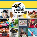 128 Great Graduation Ideas
