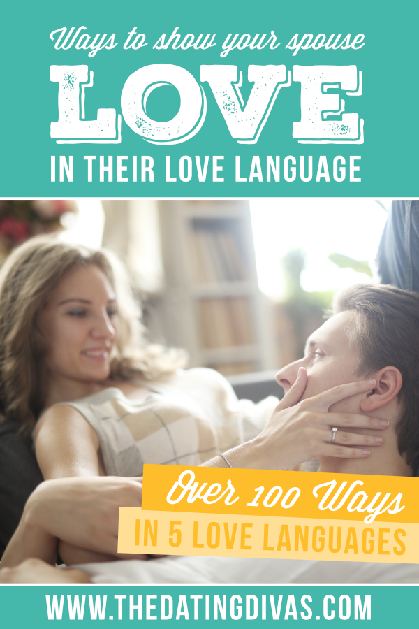 100 Ways to Show Love to Your Spouse... Using EVERY Love Language! The best list of great ideas for fully implementing the Five Love Languages and making it as easy as possible. #datingdivas #lovelanguages #waystoshowlove